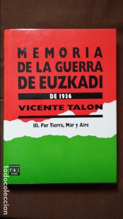 Militaria: Vicente Talon: Memoria de la Guerra de Euzkadi de 1936 - Foto 4 - 122674279