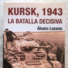 Militaria: KURSK 1943, LA BATALLA DECISIVA. Lote 122740971