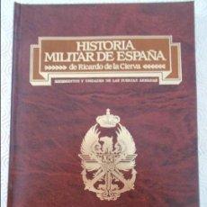 Militaria: HISTORIA MILITAR DE ESPAÑA. REGIMIENTOS Y UNIDADES DE LAS FUERZAS ARMADAS. RICARDO DE LA CIERVA. PLA. Lote 123116163