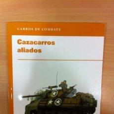 Militaria: COLECCIÓN CARROS DE COMBATE: CAZACARROS ALIADOS EN LA II GUERRA MUNDIAL. OSPREY. Lote 123575603