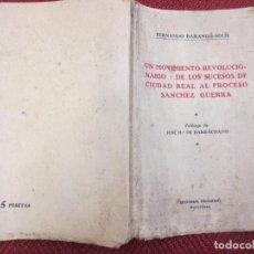 Militaria: UN MOVIMIENTO REVOLUCIONARIO, SUCESOS CIUDAD REAL AL PROCESO SANCHEZ GUERRA - BARCELONA 1929 + INFO . Lote 123893735