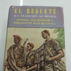 Militaria: EL REQUETE TRADICION NO MUERE GENERAL L. REDONDO COMANDANTE J. DE ZAVALA 1957 MUY ILUSTRADO CARLISMO. Lote 124188878