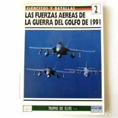 Militaria: OSPREY Nº 2. LAS FUERZAS AEREAS DE LA GUERRA DEL GOLFO DE 1991. Lote 124655035