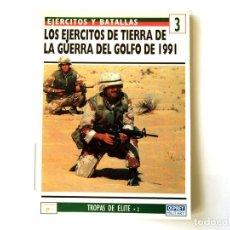 Militaria: OSPREY Nº 3. LOS EJERCITOS DE TIERRA DE LA GUERRA DEL GOLFO 1991. Lote 124655327