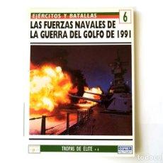 Militaria: OSPREY Nº 6. LAS FUERZAS NAVALES DE LA GUERRA DEL GOLFO 1991. Lote 124655939