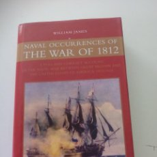 Militaria: NAVAL OCCURRENCES OF THE WAR OF 1812. WILLIAM JAMES. 2004 CONWAY MARITIME PRESS. Lote 124675211