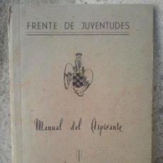 Militaria: FRENTE DE JUVENTUDES - FALANGE - MANUAL DEL ASPIRANTE - FALANGES JUVENILES FRANCO - JAÉN, CA.,1950. Lote 124806795
