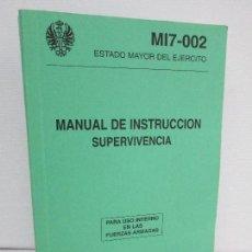 Militaria: MANUAL DE INSTRUCCION SUPERVIVENCIA. ESTADO MAYOR DEL EJERCITO. 1994. VER FOTOGRAFIAS ADJUNTAS. Lote 124995071