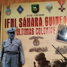 Militaria: IFNI-SAHARA-GUINEA LAS ULTIMAS COLONIAS. Lote 125015874