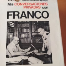 Militaria: MIS CONVERSACIONES PRIVADAS CON FRANCO. Lote 125028066