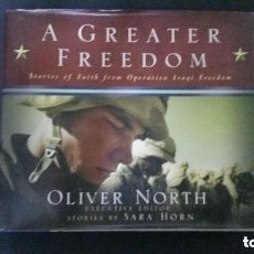 Militaria: A GREATER FREEDOM-GUERRA DEL GOLFO-OLIVER NORTH-SARA HORN. Lote 125028951
