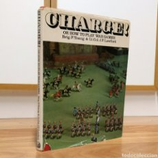 Militaria: CHARGE!: OR, HOW TO PLAY WAR GAMES - WARGAMES WARGAME JUEGO DE LA GUERRA. Lote 125055979