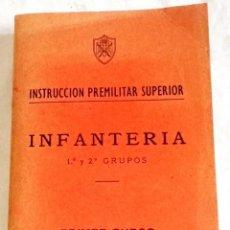 Militaria: INSTRUCCIÓN PREMILITAR SUPERIOR - INFANTERIA 1º Y 2º GRUPOS, PRIMER CURSO / 1967. Lote 125067203