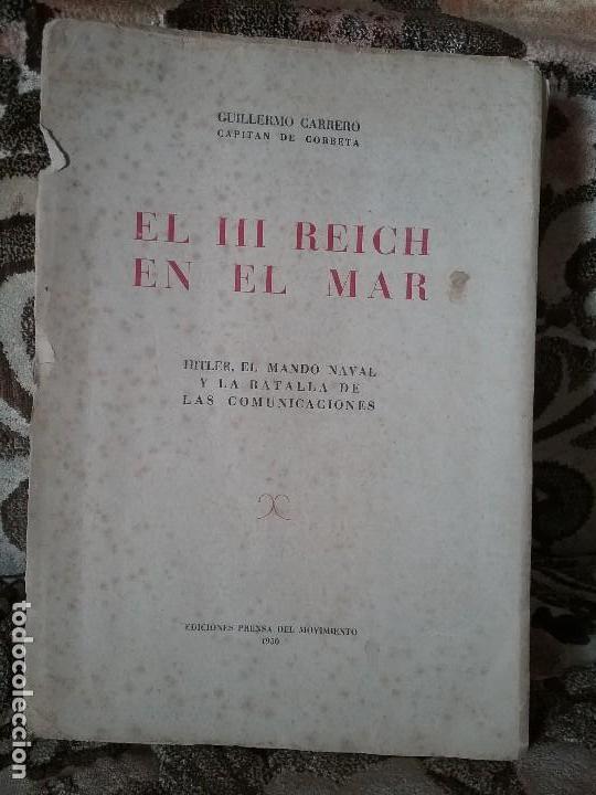 EL III REICH EN EL MAR - HITLER, EL MANDO NAVAL Y...-. GUILLERMO CARRERO. UNICO EN TC! DESPLEGABLES (Militar - Libros y Literatura Militar)