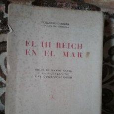 Militaria: EL III REICH EN EL MAR - HITLER, EL MANDO NAVAL Y...-. GUILLERMO CARRERO. UNICO EN TC! DESPLEGABLES. Lote 125151395