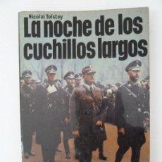 Militaria: LA NOCHE DE LOS CUCHILLOS LARGOS. NICOLAI TOLSTOY. SAN MARTÍN. Lote 125331955