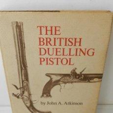 Militaria: THE BRITISH DUELLING PISTOL .- JOHN A.ATKINSON 1ª EDICION 1978. Lote 125366639