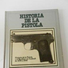 Militaria - HISTORIA DE LA PISTOLA Y EL REVOLVER EN EUSKADI DE 1870 A 1936 EDICIONES VASCAS 1ª EDICIÓN ILUSTRADA - 125380935