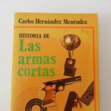 Militaria: HISTORIA DE LAS ARMAS CORTAS CARLOS HERNANDEZ MENENDEZ E NEBRIJA MADRID 1980. Lote 125381903