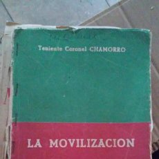 Militaria: LA MOVILIZACIÓN MILITAR. TENIENTE CORONEL CHAMORRO.. Lote 126042263