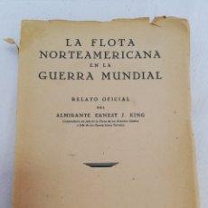 Militaria: LA FLOTA NORTEAMERICANA EN LA GUERRA MUNDIAL. ALMIRANTE KING. EDITORIAL NAVAL. MADRID.. Lote 126349890