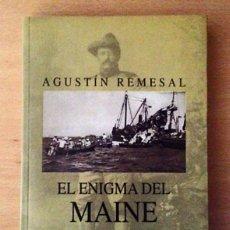 Militaria: EL ENIGMA DEL MAINE - AGUSTIN REMESAL. Lote 126394011