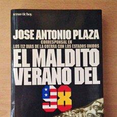 Militaria: EL MALDITO VERANO DEL 98 - JOSE ANTONIO PLAZA. Lote 126394223
