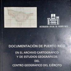 Militaria: DOCUMENTACIÓN DE PUERTO RICO EN EL ARCHIVO CARTOGRÁFICO Y DE ESTUDIOS GEOGRÁFICOS DEL GEOGRÁGICO. Lote 205475363