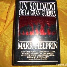 Militaria: UN SOLDADO DE LA GRAN GUERRA. MARK HELPRIN. EDICIONES B, 1ª EDICION 1992. Lote 127149511