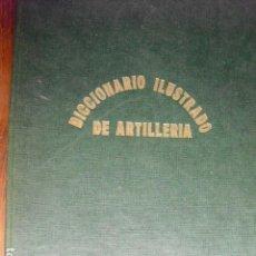 Militaria: DICCIONARIO ILUSTRADO DE LOS PERTRECHOS DE GUERRA Y MATERIAL DE ARTILLERIA LUIS DE AGAR. Lote 127241043