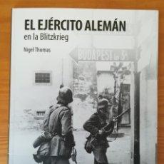 Militaria: SOLDADOS DE LA II GUERRA MUNDIAL, EL EJERCITO ALEMAN EN LA BLITZKRIEG. OSPREY NIGEL THOMAS. Lote 80738150