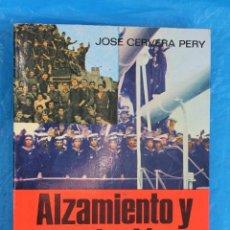 Militaria: ALZAMIENTO Y REVOLUCION EN LA MARINA POR JOSE CERVERA PERY, EDITORIAL SAN MARTIN 1978. Lote 127664615