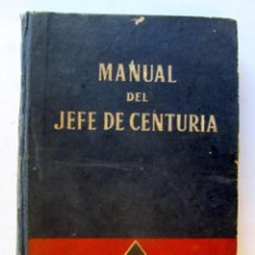 Militaria: MANUAL DE JEFE DE CENTURIA DE LAS FALANGES JUVENILES DE FRANCO 1943.. Lote 127848427