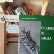 Militaria: CRUCEROS DE BATALLA - VALENTIN RUESGA HERREROS (ED. SAN MARTIN TAPA DURA) . Lote 127857403
