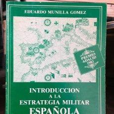 Militaria: 423 - INTRODUCCIÓN A LA ESTRATEGIA MILITAR ESPAÑOLA EDUARDO MUNILLA GÓMEZ COLECCIO ADALID 10. Lote 128165943