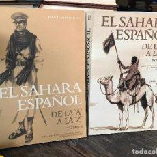 Militaria: EL SAHARA ESPAÑOL DE LA A A LA Z - 2 TOMOS PERFECTOS + 2 CARTAS DE LA HERMANDAD - JUAN TEJERO MOLINA. Lote 128281547