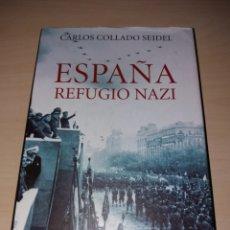 Militaria: ESPAÑA, REFUGIO NAZI - CARLOS COLLADO SEIDEL - 2005. Lote 128333692