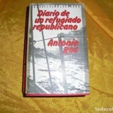 Militaria: DIARIO DE UN REFUGIADO REPUBLICANO. ANTONIO ROS. EDIT. GRIJALBO, 1ª EDICION 1976. Lote 128375659