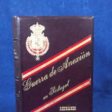 Militaria: GUERRA DE ANEXION EN PORTUGAL REINANDO DON FELIPE II SUAREZ INCLAN TOMO I AUTOGRAFO AUTOR 1897 LUJO . Lote 128384731