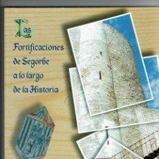 Militaria: LAS FORTIFICACIONES DE SEGORBE A LO LARGO DE LA HISTORIA. RAFAEL MARTIN. VICENTE PALOMAR. 1999.. Lote 128476063