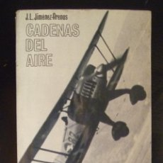 Militaria: GUERRA CIVIL - AVIACION : CADENAS DEL AIRE , DE J.L. JIMENEZ-ARENAS . DE SAN MARTIN. Lote 128755967