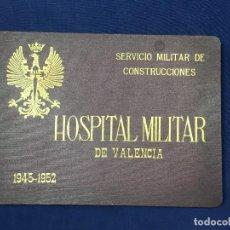 Militaria: LIBRO HOSPITAL MILITAR VALENCIA INAUGURACION FOTOS PLANOS SERVICIO MILITAR CONSTRUCCIONES 1945 1952. Lote 128782467