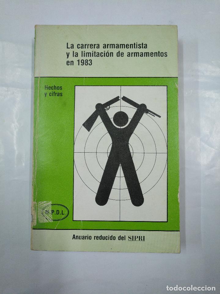 LA CARRERA ARMAMENTISTA Y LA LIMITACION DE ARMAMENTOS EN 1983. HECHOS Y CIFRAS. TDK350 (Militar - Libros y Literatura Militar)