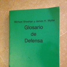 Militaria: GLOSARIO DE DEFENSA (MICHAEL SHEEHAN Y JAMES H. WYLLIE) MINISTERIO DE DEFENSA. Lote 128883695