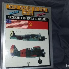 Militaria: WORLD AVIATION IN SPAIN. AMERICAN AND SOVIET AIRPLANES. Lote 129078375