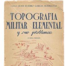 Militaria: TOPOGRAFÍA MILITAR ELEMENTAL Y SUS PROBLEMAS. CIA. BIBLIOGRÁFICA ESPAÑOLA. 1959.(Z/5). Lote 129255307