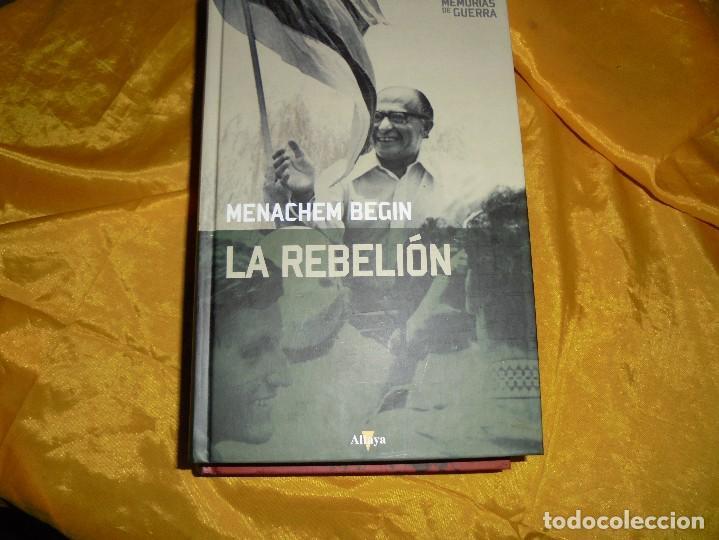 LA REBELION. MENACHEM BEGIN. EDT. ALTAYA, COL. MEMORIAS DE GUERRA, 1ª EDICION 2008 (Militar - Libros y Literatura Militar)