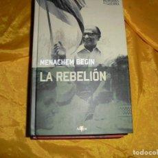 Militaria: LA REBELION. MENACHEM BEGIN. EDT. ALTAYA, COL. MEMORIAS DE GUERRA, 1ª EDICION 2008. Lote 129467091