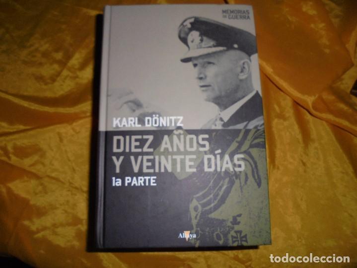 DIEZ AÑOS Y VEINTE DIAS.1ª PARTE. KARL DÖNITZ. EDT. ALTAYA, COL. MEMORIAS DE GUERRA, 1ª EDICION 2008 (Militar - Libros y Literatura Militar)