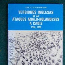Militaria: VERSIONES INGLESAS DE LOS ATAQUES ANGLO HOLANDESES A CADIZ. Lote 129519303